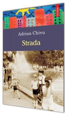 Adrian Chivu – <em>Strada</em>