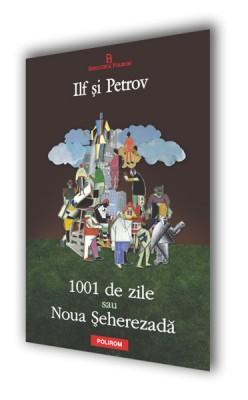 Ilf si Petrov – <i>1001 de zile sau Noua Seherezada</i>