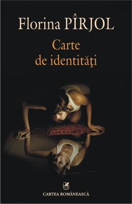 Florina Pirjol – <em>Carte de identitati. Mutatii aleautobiograficului in proza romaneasca de dupa 1989</em>