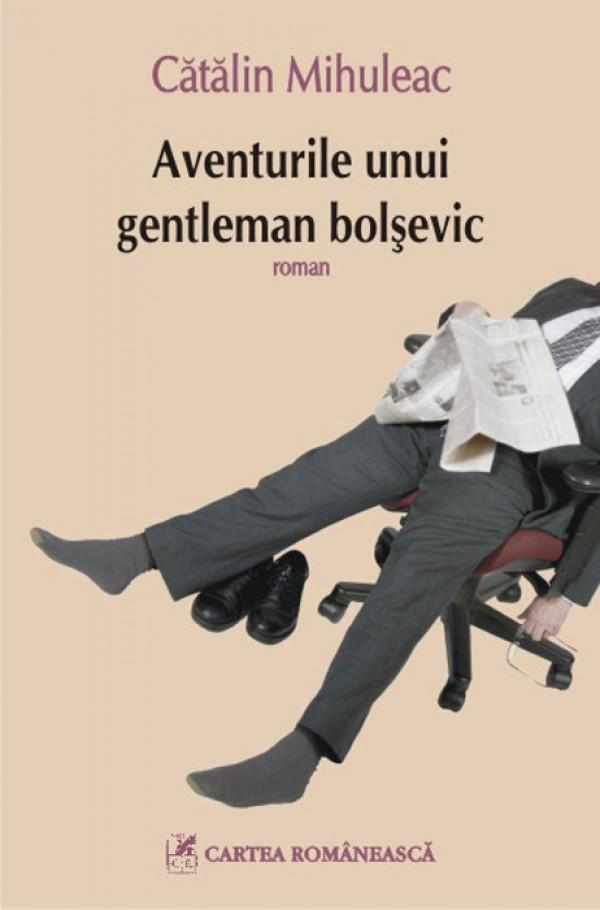 <em>Aventurile unui gentleman bolsevic</em>, in lectura lui Catalin Mihuleac, la Iasi