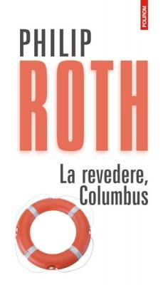 La revedere, Columbus! Bine ai venit, Roth! (I)