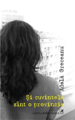 """Interviu cu scriitoarea Adela Greceanu: """"In toti acesti ani am plimbat poezia prin minte"""""""