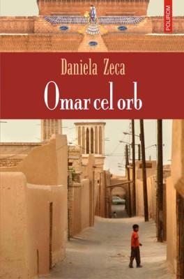 Daniela Zeca – <em>Omar cel orb</em>