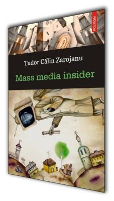 Tudor Calin Zarojanu – <i>Mass Media Insider</i>