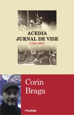 Corin Braga – <em>Acedia. Jurnal de vise</em>