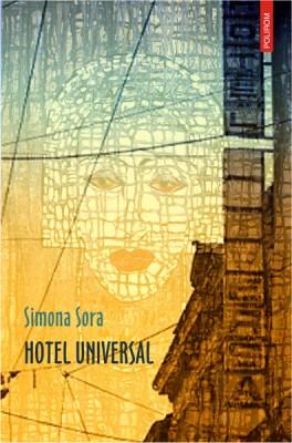 Simona Sora – <em>Hotel Universal</em>