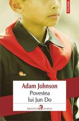 Adam Johnson – <em>Povestea lui Jun Do</em>