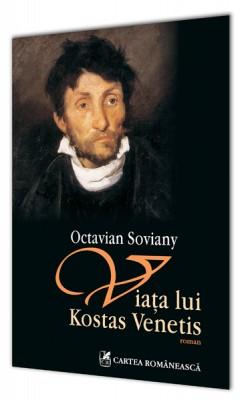 Octavian Soviany – <i>Viata lui Kostas Venetis</i>