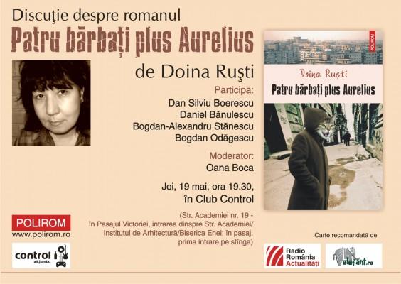 """Discutie despre romanul """"Patru barbati plus Aurelius"""" de Doina Rusti in Club Control din Bucuresti"""