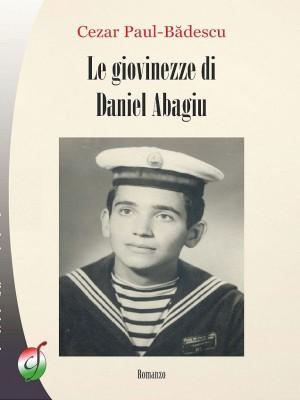 <em>Tineretile lui Daniel Abagiu</em>, de Cezar Paul-Badescu, in Italia