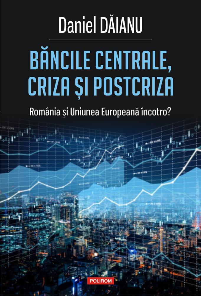 Daniel Dăianu despre volumul <i>Băncile centrale, criza și postcriza</i> la ASE București