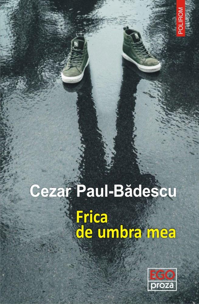 """Interviu cu scriitorul Cezar Paul-Bădescu – """"Pentru mine, umanitatea contează mult mai mult decât literatura"""""""