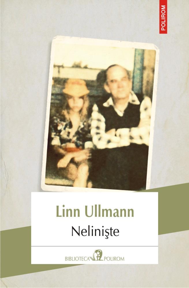 Una dintre cele mai marcante voci ale literaturii norvegiene, în Biblioteca Polirom: Linn Ullmann, <i>Neliniște</i>