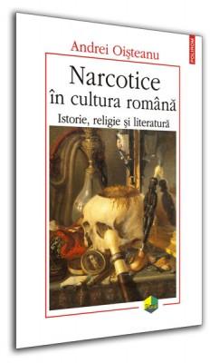 "Andrei Oisteanu – ""Narcotice in cultura romana. Istorie, religie si literatura"""