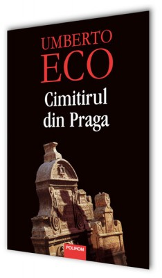 Umberto Eco – <i>Cimitirul din Praga</i>