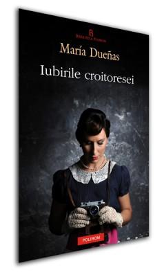 Maria Duenas – <i>Iubirile croitoresei</i>