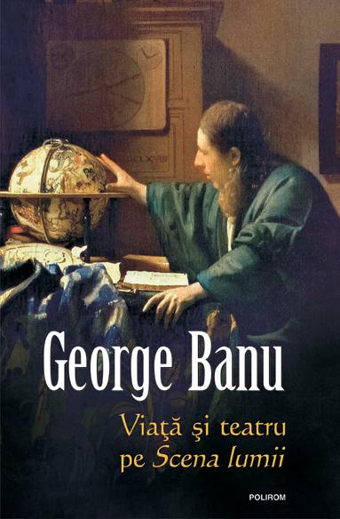 Eseul ca formă de împrietenire – George Banu și locul lui în istoria literaturii