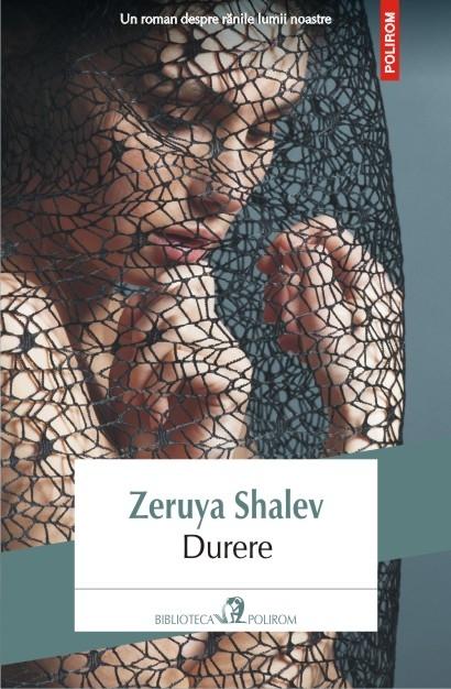 Zeruya Shalev, scriitoarea cu o capacitate imensă de filtrare a durerii